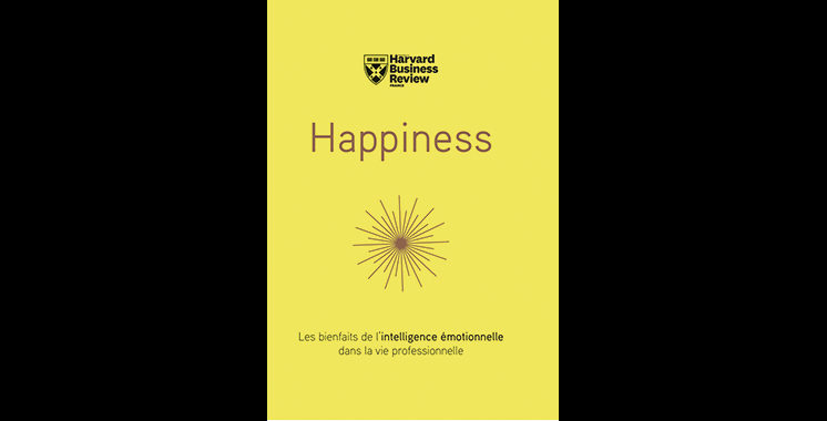 Happiness : Les bienfaits de l'intelligence émotionnelle, par Collectif Annie McKee, Peter-N Steams, Jennifer Moss, Daniel Gilbert