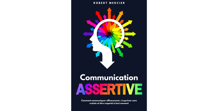 Communication assertive,  de Robert Mercier