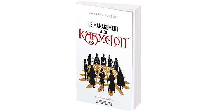 Le management selon Kaamelott  De Gwendal Fossois