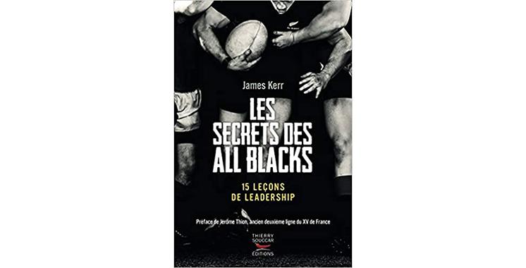 Les Secrets des All Blacks – 15 leçons de leadership De James Kerr  (Auteur), Jerome Thion (Préface)