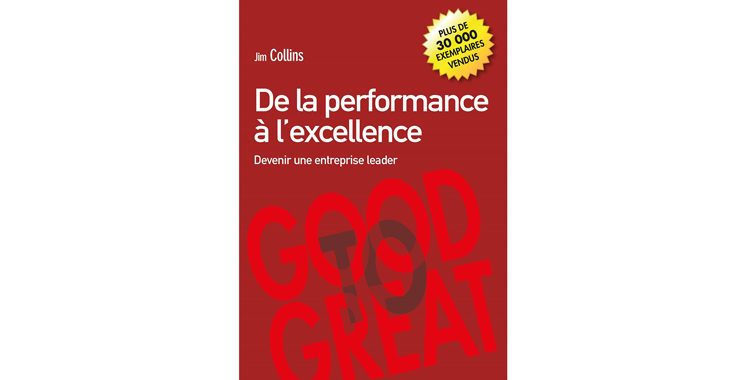 De la performance à  l'excellence : devenir  une entreprise leader,  de Jim Collins