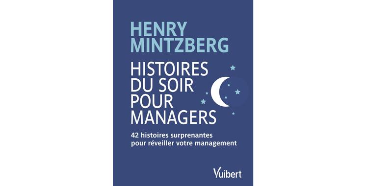 Histoires du soir pour Managers, de Henry  Mintzberg