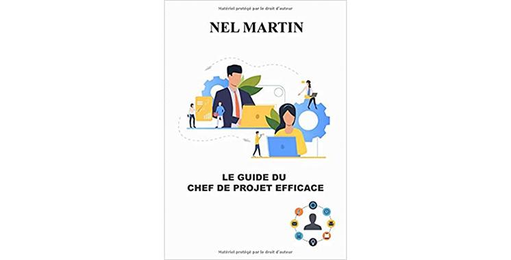 Le guide du chef de projet efficace deNel Martin