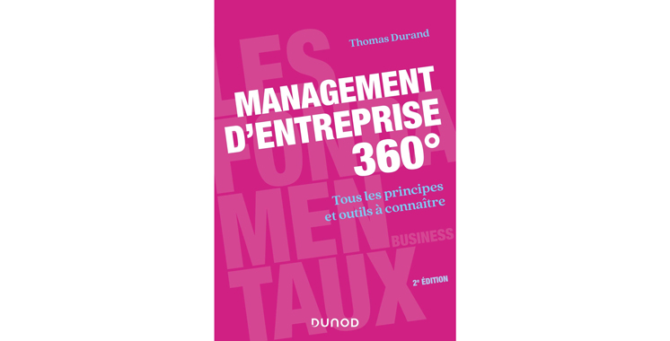 Management d'entreprise 360° – 2e éd. – Tous les  principes et outils à connaître, de Thomas Durand