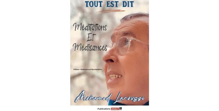 C'est son 5ème ouvrage : Mohamed Laroussi publie ses nouvelles «Méditations et médisances»