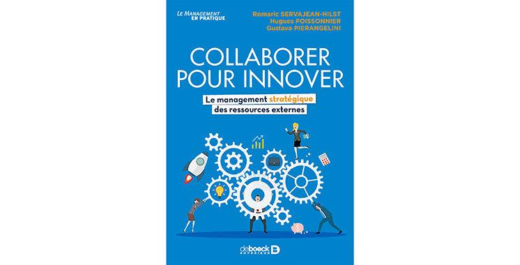 Collaborer pour innover :  Le management stratégique  des ressources externes, de  Romaric Servajean-Hilst