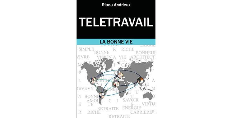 Télétravail : La Bonne Vie,  de Riana Andrieux